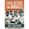 Long Before The Miracle: The Making of the New York Mets (Signed by Author)