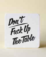 Don't Fuck Up The Table Letterpress Coaster Set