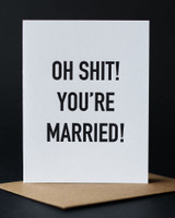 Oh Shit! You're Married! Letterpress Card
