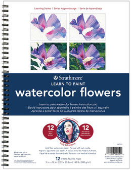Strathmore Learning Series 9x12 Learn to Paint Watercolor Flowers