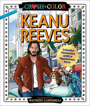 Crush + Color Keanu Reeves Coloring Book