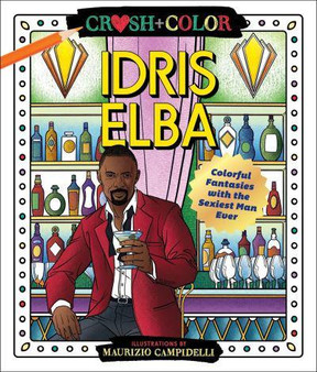Crush and Color: Idris Elba Coloring Book