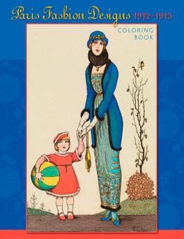 Pomegranate Coloring Book Paris Fashion Designs, 1912-1913