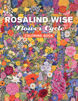 Pomegranate Coloring Book Rosalind Wise: Flower Cycle
