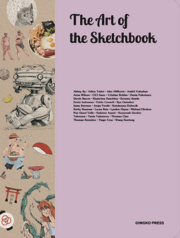 The Art of the Sketchbook Artists and the Creative Diary