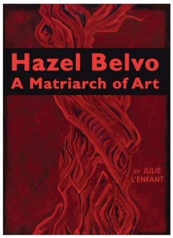 Hazel Belvo: A Matriarch of Art