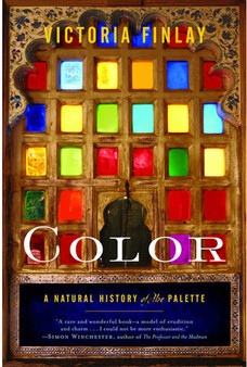 Color: A Natural History of the Palette by Victoria Finlay