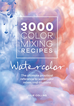 3000 Color Mixing Recipes Watercolor Paint