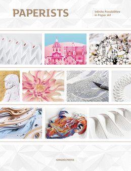 Paperists: Infinite Possibilities in Paper Art