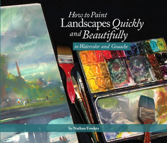 How to Paint Landscapes Quickly and Beautifully