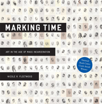 Marking Time: Art in the Age of Mass Incarceration
