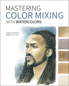 Mastering Color Mixing with Watercolors