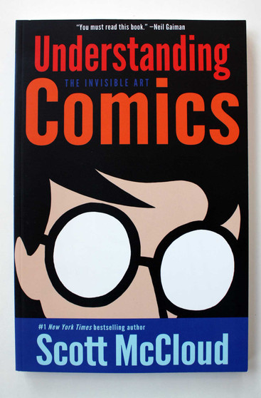 Understanding Comics: The Invisible Art by Scott McCloud