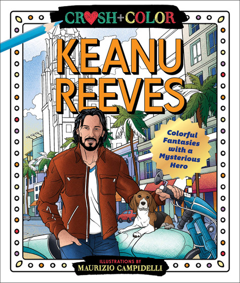 Crush + Color Keanu Reeves Coloring Book