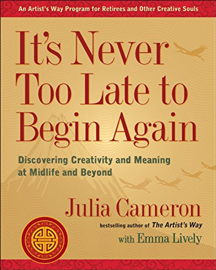 It's Never Too Late to Begin Again