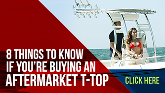 Read 8 things to know before buying a boat t-top