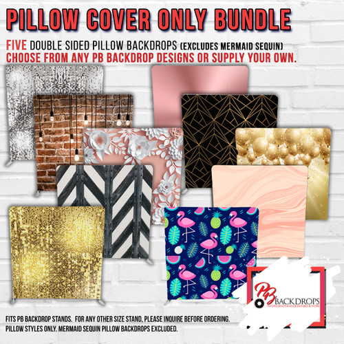 Pillow Cover Backdrop Bundle #3 (5 Double sided Backdrops)  Any Colors or Designs