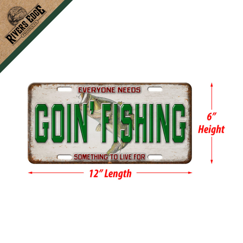 River's Edge - License Plate 12in x 6in - Goin' Fishing