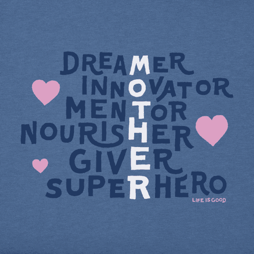 Life is Good - Mother Superpowers Crusher Tee