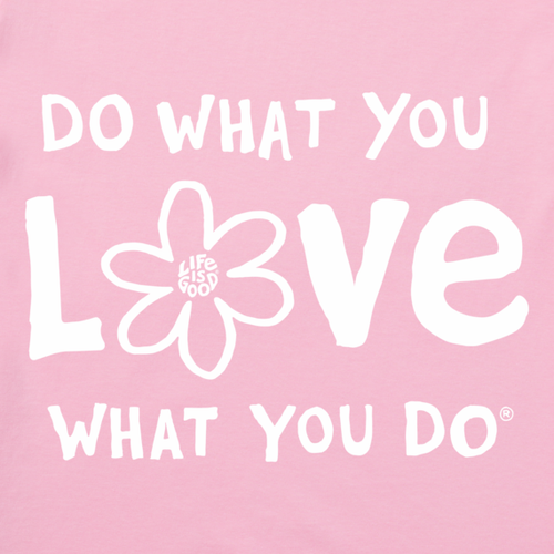 Life is Good - Do What You Love Tee - Pink