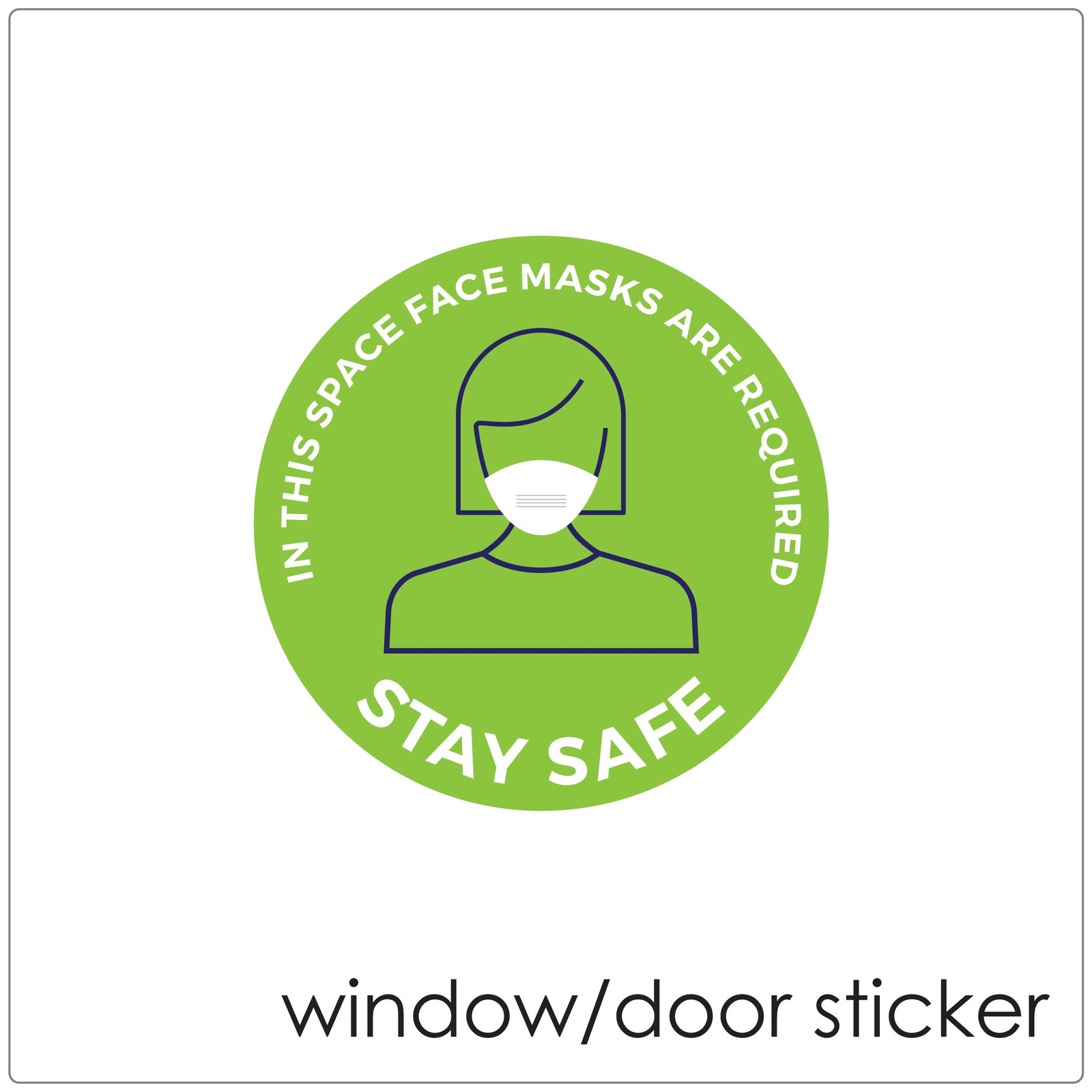 Face mask DOOR/WINDOW sticker,  green Self-adhesive covid mask sign to encourage mask wearing.