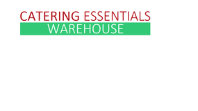 CATERING ESSENTIALS                                  WAREHOUSE