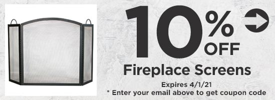 10% Off Fireplace Screens