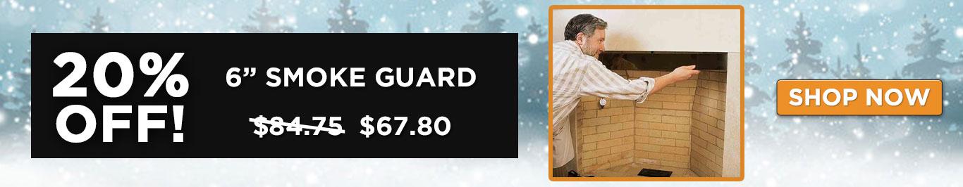 """20% Off 6"""" Smoke Guard"""