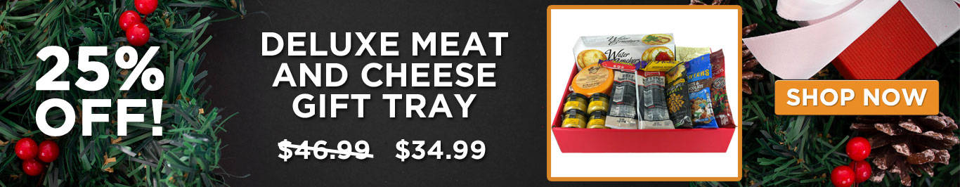 25% Off Deluxe Meat and Cheese Gift Tray