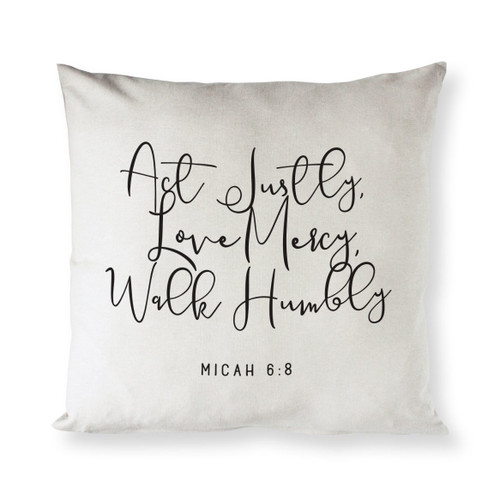 Act Justly Love Mercy Walk Humbly - Micah 6:8 Cotton Canvas Pillow