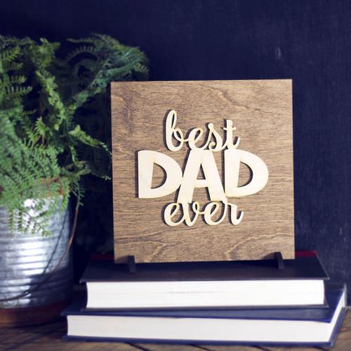 Best Dad Ever Wood Sign