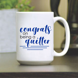 Quitter Retirement Coffee Mug