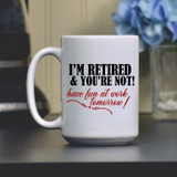 I'm Retired! Coffee Mug