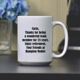 I'm Retired! Coffee Mug Personalized with Message