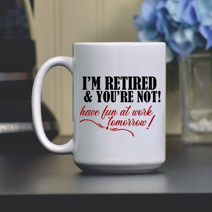 I'm Retired! Coffee Mug