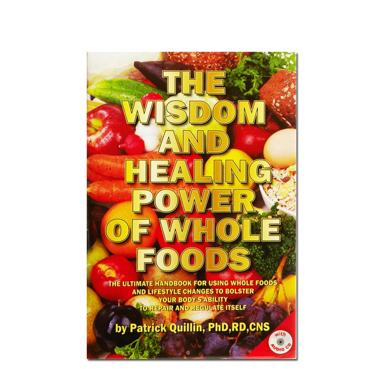 """Popular book by Dr. Patrick Quillin, PhD,RD,CNS """"The Wisdom and Healing Power of Whole Foods"""".  Updated. Health and nutrition book."""