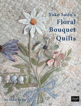 Floral Bouquet Quilts | By Yoko Saito