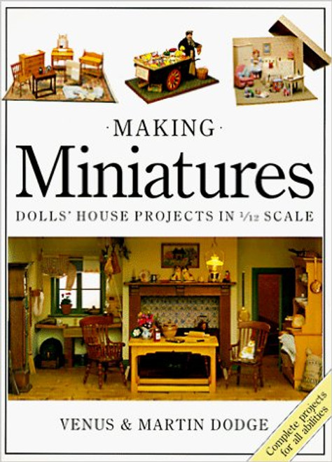 """Making Miniatures -Dolls' House Projects in 1/12 Scale"" Book -GENTLY USED"