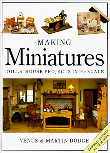 """""""Making Miniatures -Dolls' House Projects in 1/12 Scale"""" Book -GENTLY USED"""