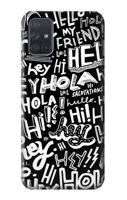 S2744 Hey Hi Hello Art Pattern Case For Samsung Galaxy A71