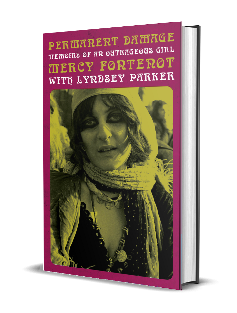 Permanent Damage Memoirs Of An Outrageous Girl By Mercy Fontenot And Lyndsey Parker