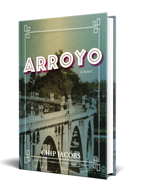 Arroyo: A Novel [Signed] by Chip Jacobs