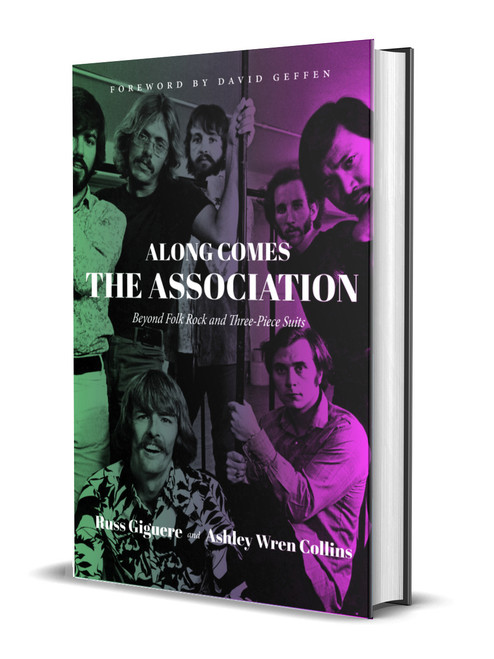 Along Comes the Association: Beyond Folk Rock and Three-Piece Suits [signed] by Russ Giguere and Ashley Wren Collins
