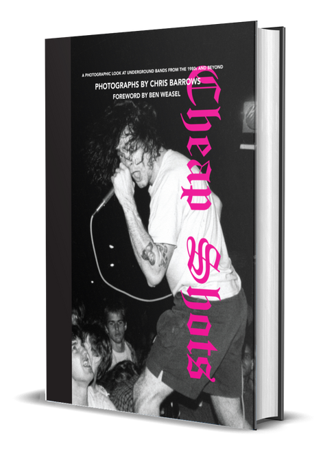 Cheap Shots: A Photographic Look at Underground Bands from the 1980s and Beyond [Signed] by Chris Barrows