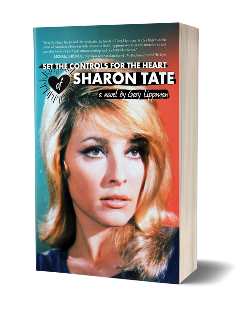 Set The Controls For The Heart of Sharon Tate by Gary Lippman