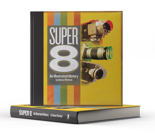 Super 8: An Illustrated History [Signed] by Danny Plotnick