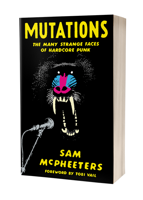 Mutations: Twenty Years Embedded in Hardcore Punk [signed] by Sam McPheeters