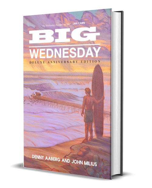 Big Wednesday [Deluxe Anniversary Edition] by Denny Aaberg [signed] and John Milius