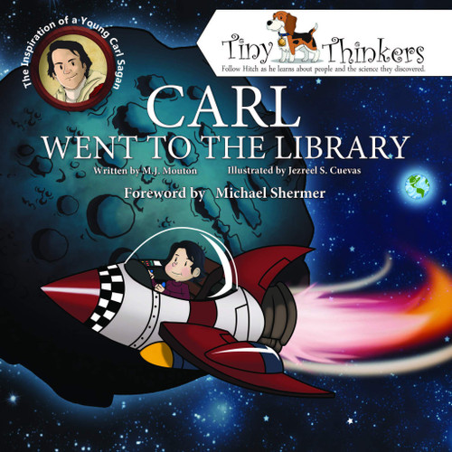 Carl Went to the Library: The Inspiration of a Young Carl Sagan [Tiny Thinkers Series] by M. J. Mouton