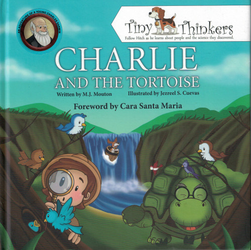 Charlie and the Tortoise: An Adventure of a Young Charles Darwin [Tiny Thinkers Series] by M. J. Mouton